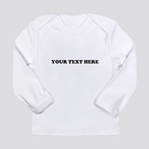 Custom Text Long Sleeve Infant T-Shirt